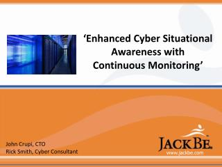 �Enhanced Cyber Situational Awareness with  Continuous Monitoring�