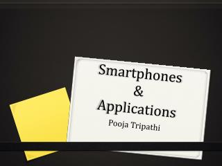 Smartphones  &  Applications