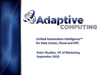 Unified Automation Intelligence™ for Data Center, Cloud and HPC