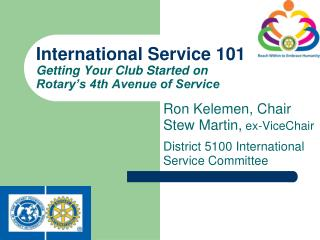 International Service 101 Getting Your Club Started on  Rotary�s 4th Avenue of Service