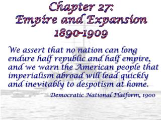 Chapter 27:   Empire and Expansion 1890-1909