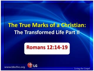The True Marks of a Christian: The Transformed Life Part II