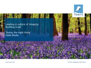 Leading a culture of integrity Building trust 'Doing the right thing ' Case Study