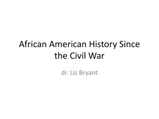African American History Since the Civil War