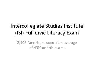 Intercollegiate Studies Institute (ISI) Full Civic Literacy Exam