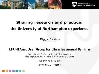 Sharing research and practice: the University of Northampton experience