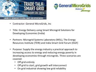 Contractor: General MicroGrids, Inc Title: Energy  Delivery using Smart Microgrid Solutions for Developing  Economies (