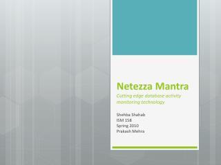 Netezza Mantra C utting edge database activity monitoring technology