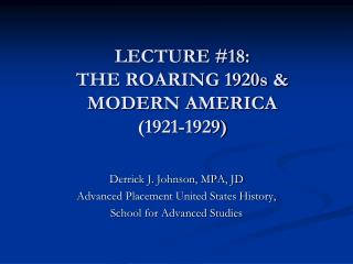 LECTURE #18:  THE ROARING 1920s & MODERN AMERICA (1921-1929)