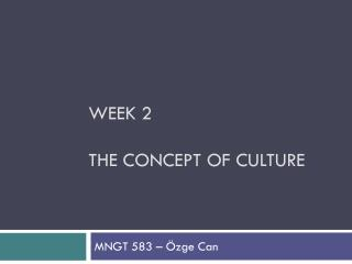 Week 2 The  concept of culture