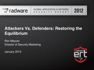 Attackers Vs. Defenders: Restoring the Equilibrium