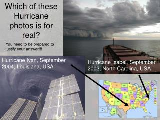Which of these Hurricane photos is for real?