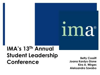 IMA's 13 Th  Annual  S tudent Leadership Conference