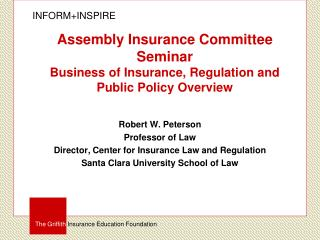 Assembly Insurance Committee  Seminar Business of Insurance, Regulation and Public Policy Overview