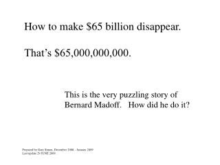 How to make  $65  billion disappear. That's  $65,000,000,000 .