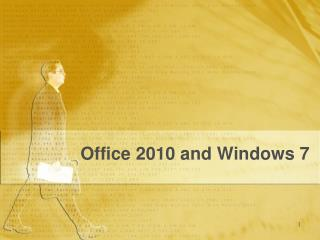 Office 2010 and Windows 7