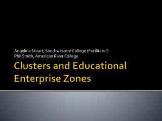Clusters and Educational Enterprise Zones