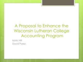 A Proposal  to  Enhance  the  Wisconsin Lutheran College  Accounting Program