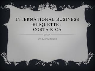 International Business Etiquette : Costa Rica
