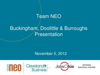 Team NEO Buckingham, Doolittle & Burroughs Presentation