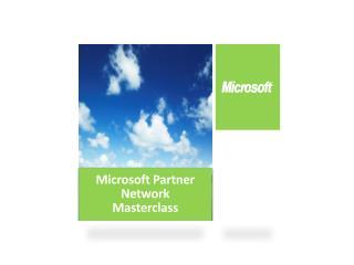 Microsoft Partner Network  Masterclass