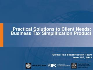 Practical Solutions to Client Needs:  Business  Tax Simplification Product