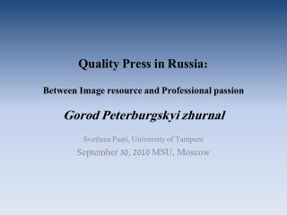 Quality Press in Russia: Between Image resource and Professional passion Gorod Peterburgskyi zhurnal