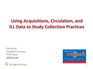 Using Acquisitions, Circulation, and  ILL Data to Study Collection Practices