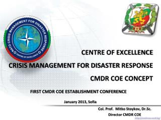 CENTRE OF EXCELLENCE  CRISIS MANAGEMENT FOR DISASTER  RESPONSE CMDR COE CONCEPT
