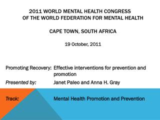 2011 World Mental Health Congress of the World Federation for Mental Health Cape Town, South Africa 19 October,  2011