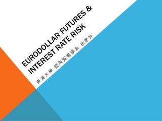 Eurodollar futures & Interest rate risk