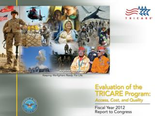 Evaluation of the TRICARE Program: Access, Cost, and Quality Fiscal Year 2012 Report to Congress