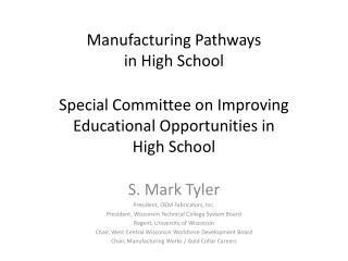 Manufacturing Pathways in High School Special Committee on Improving Educational Opportunities in  High School