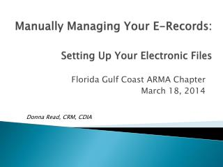 Manually Managing Your E-Records: Setting Up Your Electronic Files