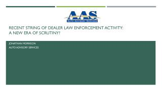 Recent String of Dealer Law Enforcement Activity: A New Era of Scrutiny?