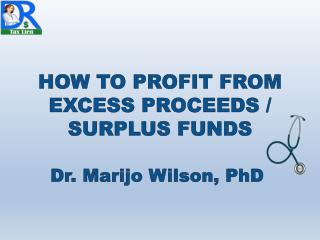 HOW TO PROFIT FROM EXCESS PROCEEDS / SURPLUS FUNDS