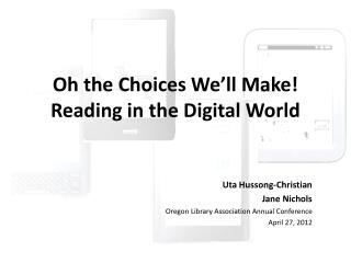 Oh  the Choices We'll Make!  Reading in the Digital World