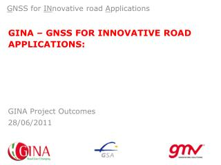 GINA �  GNSS FOR INNOVATIVE ROAD APPLICATIONS: