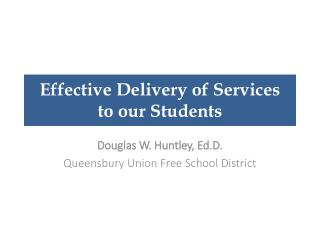 Effective Delivery of Services  to our Students