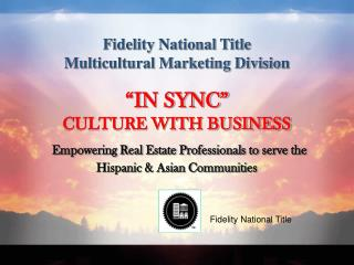 Fidelity National Title Multicultural Marketing Division