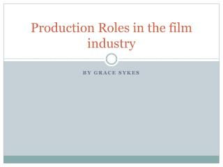 Production Roles in the film industry