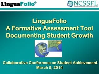 LinguaFolio A Formative Assessment Tool Documenting Student Growth Collaborative Conference on Student Achievement  Mar