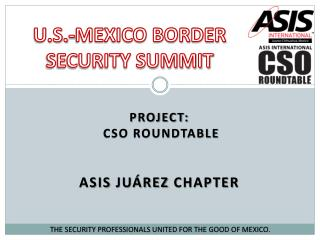 Project:  CSO ROUNDTABLE ASIS  juárez  CHAPTER