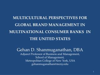 MULTICULTURAL PERSPECTIVES FOR GLOBAL BRAND MANAGEMENT IN MULTINATIONAL CONSUMER BANKS  IN THE UNITED STATES