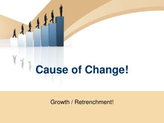 Cause of Change!
