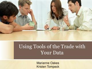 Using Tools of the Trade with Your Data