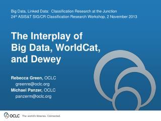 The Interplay of  Big Data,  WorldCat ,  and Dewey