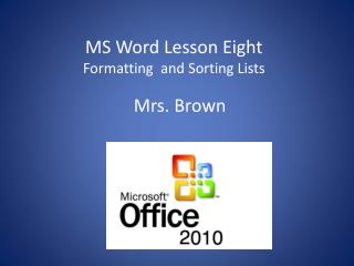 MS Word Lesson Eight Formatting  and Sorting Lists