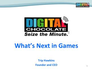 What's Next in Games Trip Hawkins Founder and CEO