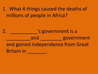 1.   What 4 things caused the deaths of millions of people in Africa?
